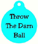 THROW DARN BALL.jpg (42632 bytes)